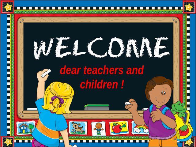 dear teachers and children !