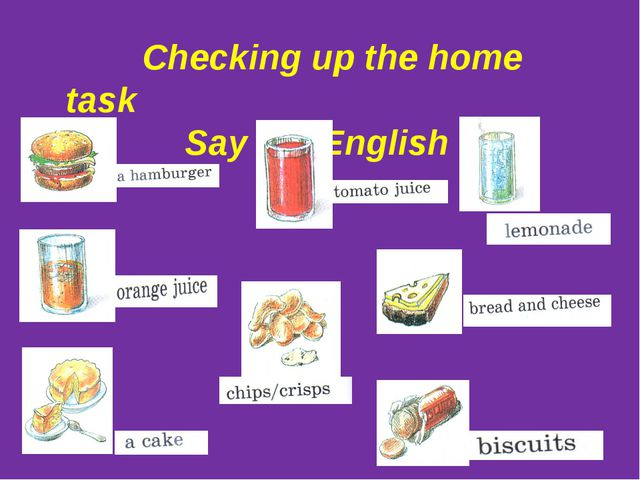 Checking up the home task Say the English form