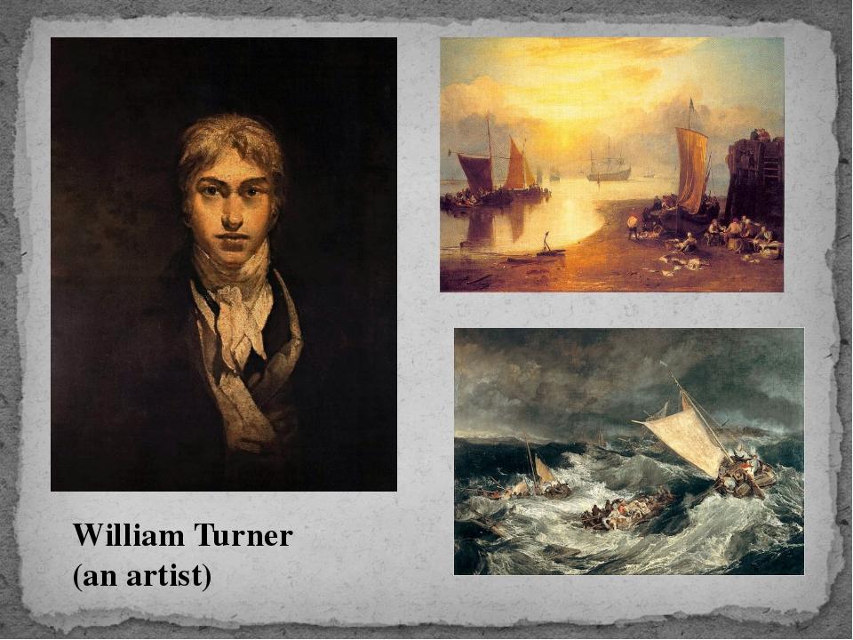 William Turner (an artist)