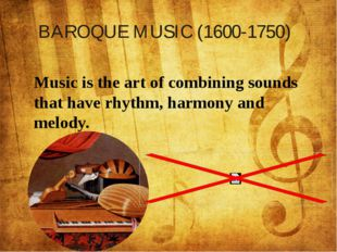 Music is the art of combining sounds that have rhythm, harmony and melody. B