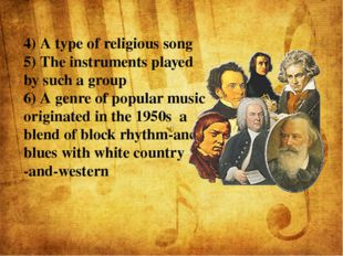 4) A type of religious song 5) The instruments played by such a group 6) A g