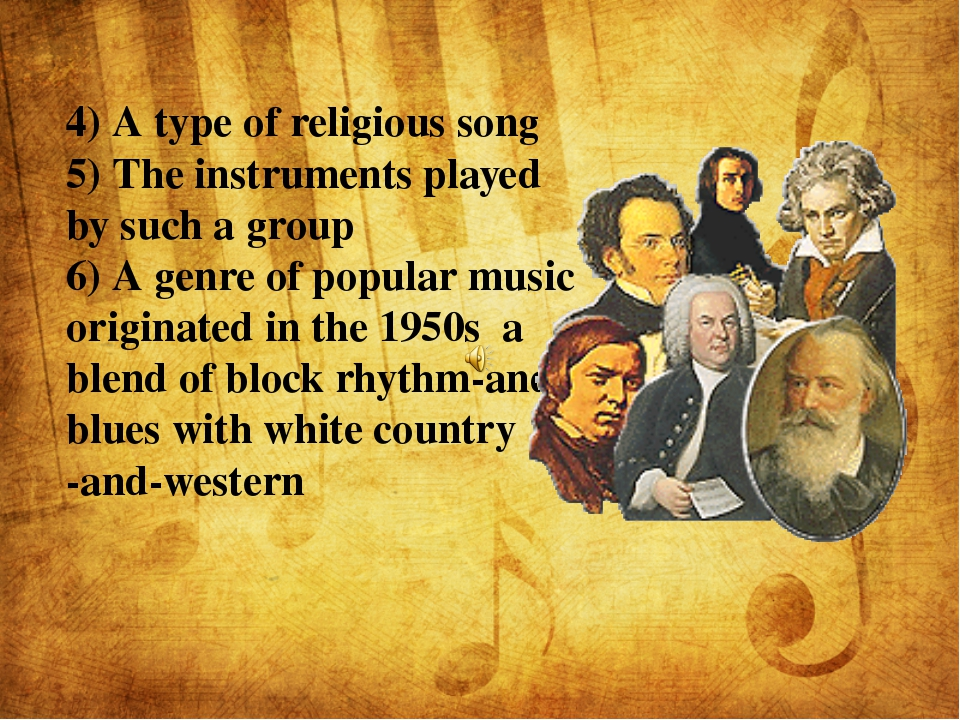 4) A type of religious song 5) The instruments played by such a group 6) A g...