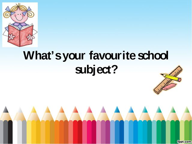 What's your favourite school subject?