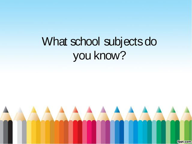 What school subjects do you know?