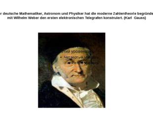 Dieser deutsche Mathematiker, Astronom und Physiker hat die moderne Zahlenthe