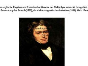 Dieser englische Physiker und Chemiker hat Gesetze der Elektrolyse entdeckt.