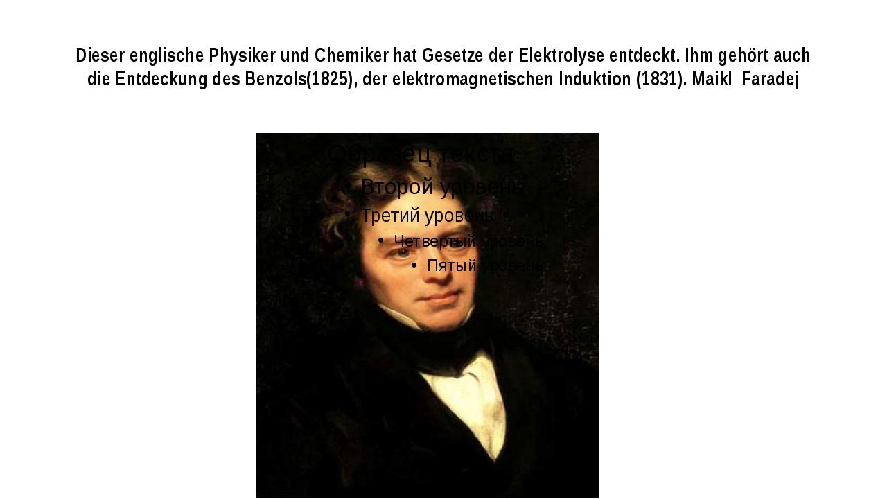 Dieser englische Physiker und Chemiker hat Gesetze der Elektrolyse entdeckt....
