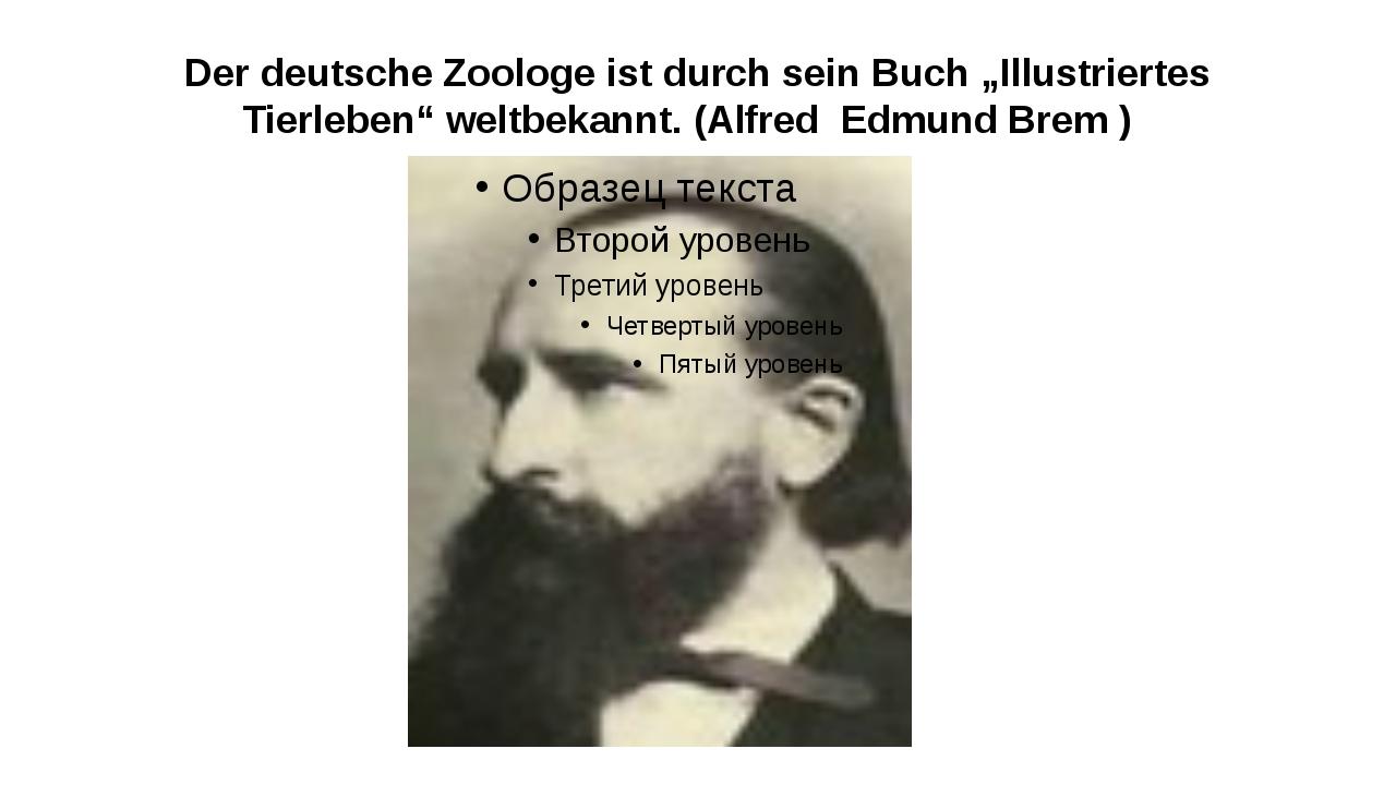 """Der deutsche Zoologe ist durch sein Buch """"Illustriertes Tierleben"""" weltbekann..."""