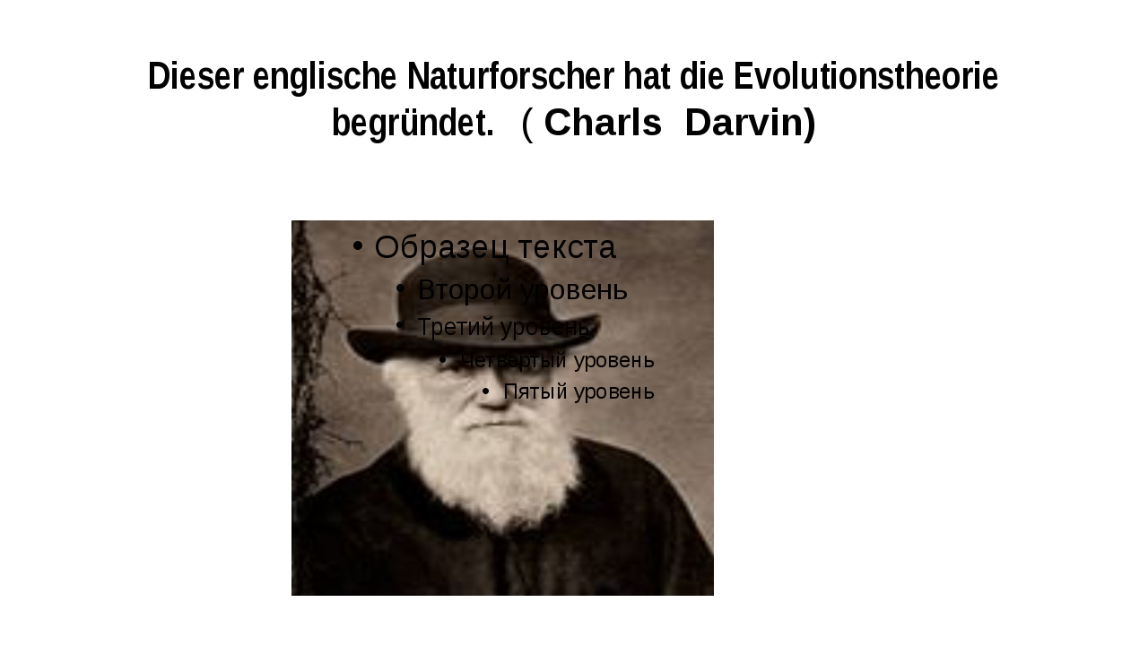 Dieser englische Naturforscher hat die Evolutionstheorie begründet. ( Charls...