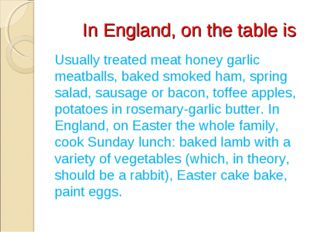 In England, on the table is Usually treated meat honey garlic meatballs, bak