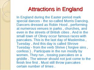 Attractions in England In England during the Easter period mark special danc