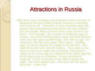 Attractions in Russia After forty days of fasting and abstinence from all so