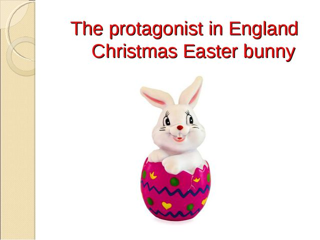 The protagonist in England Christmas Easter bunny