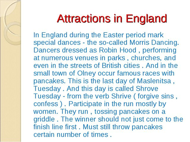 Attractions in England In England during the Easter period mark special danc...