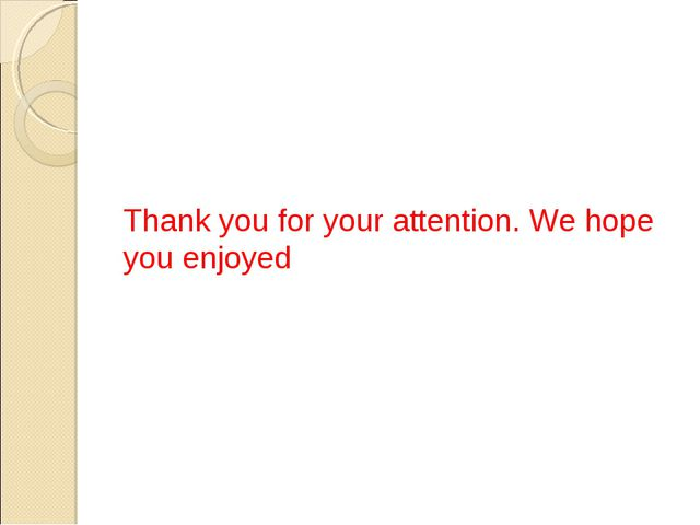 Thank you for your attention. We hope you enjoyed