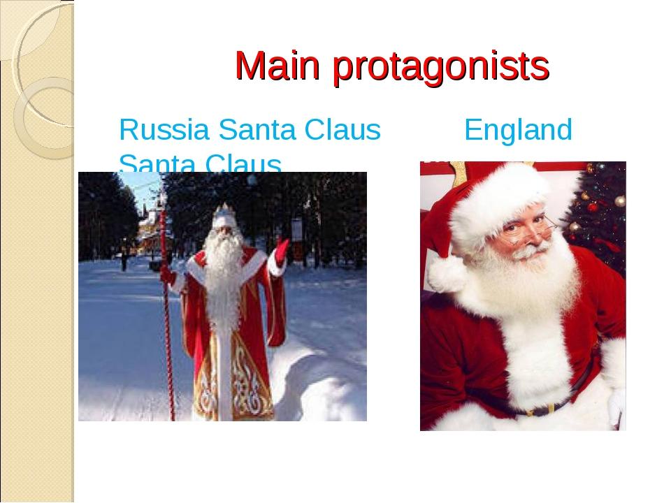 Main protagonists Russia Santa Claus England Santa Claus