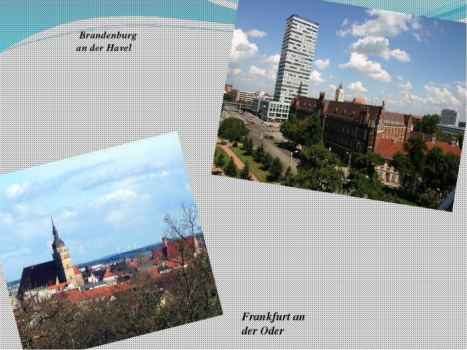 Brandenburg an der Havel Frankfurt an der Oder