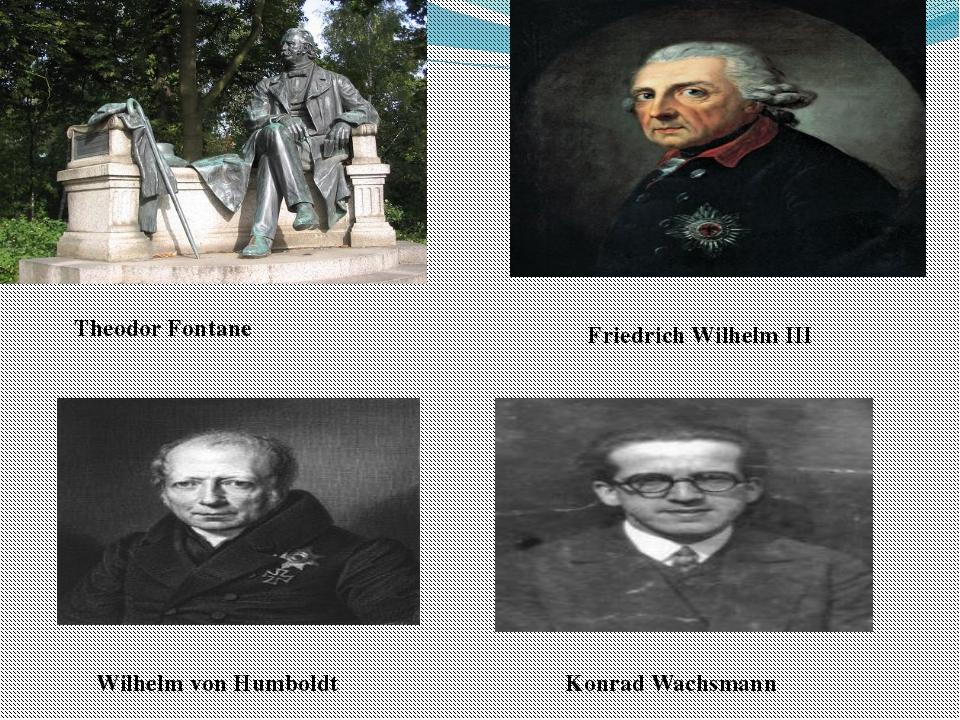 Theodor Fontane Friedrich Wilhelm III Wilhelm von Humboldt Konrad Wachsmann