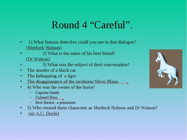 "Round 4 ""Careful"". 1) What famous detective could you see in that dialogue? (..."