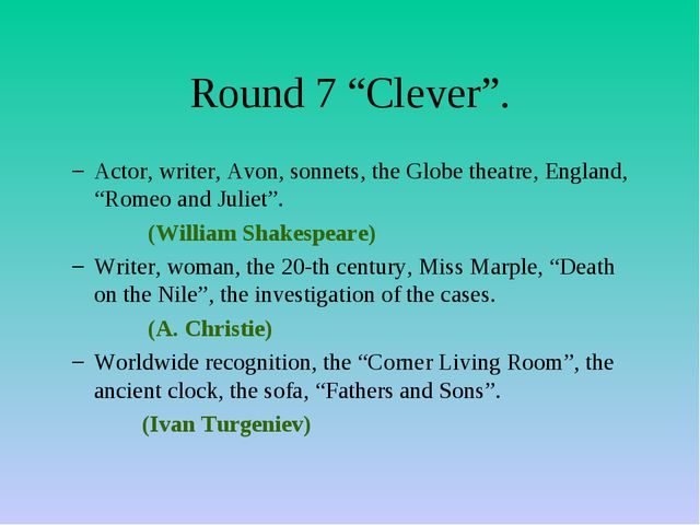 "Round 7 ""Clever"". Actor, writer, Avon, sonnets, the Globe theatre, England, ""..."