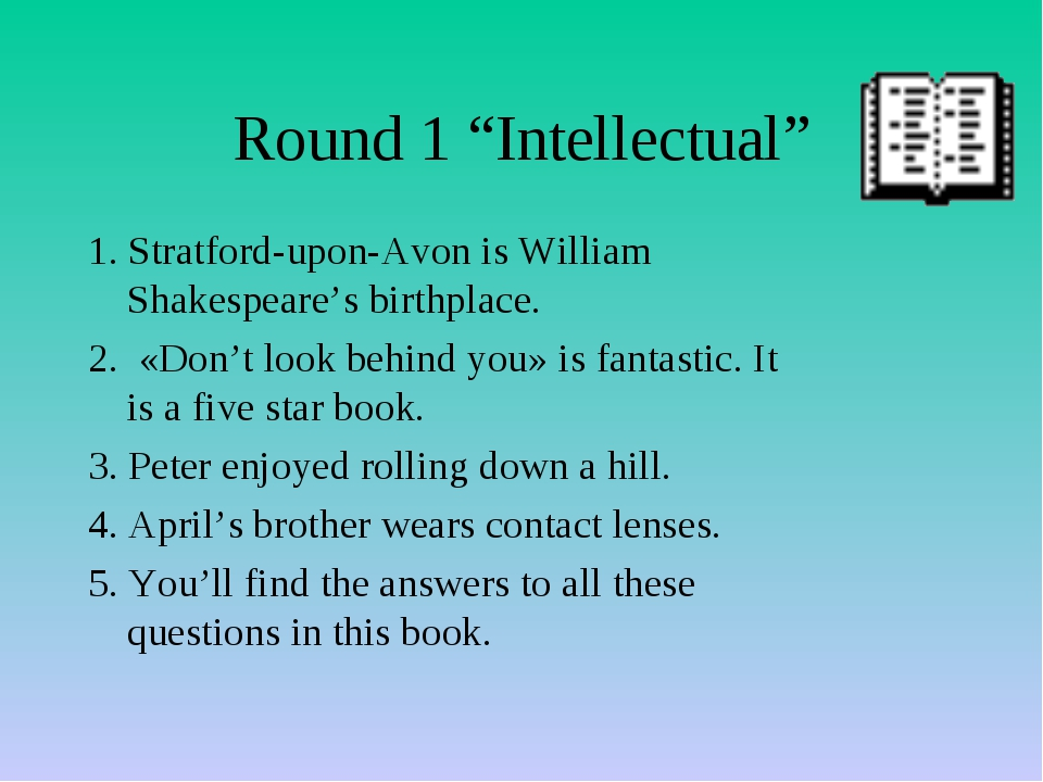 "Round 1 ""Intellectual"" 1. Stratford-upon-Avon is William Shakespeare's birthp..."