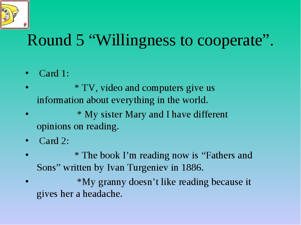 "Round 5 ""Willingness to cooperate"". Card 1: * TV, video and computers give us..."