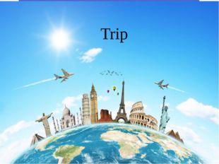 travelling Trip