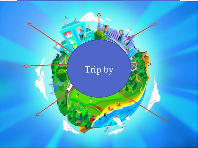 Trip by