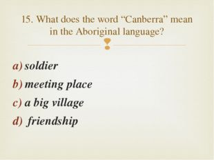 "soldier meeting place a big village friendship 15. What does the word ""Canber"