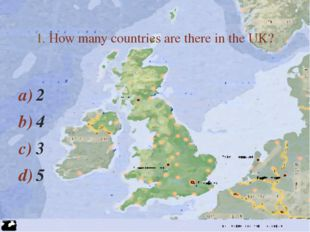 2 4 3 5 1. How many countries are there in the UK? 