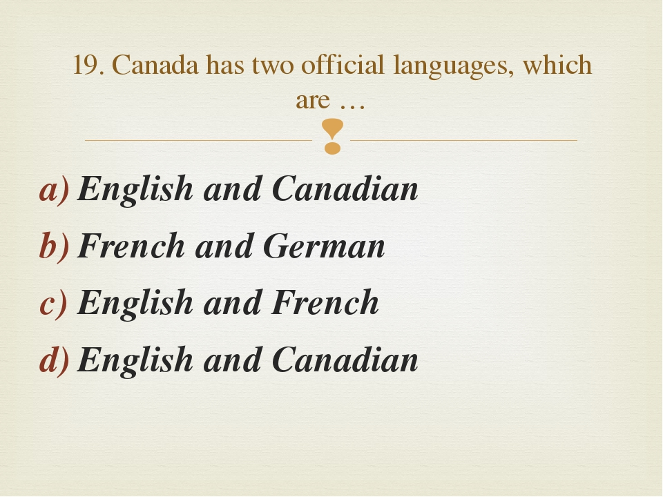 English and Canadian French and German English and French English and Canadia...