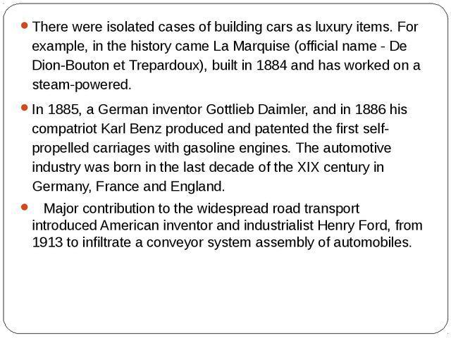 There were isolated cases of building cars as luxury items. For example, in t...