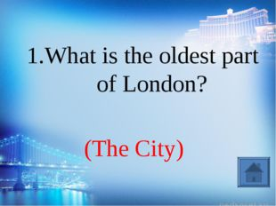 (The City) 1.What is the oldest part of London?