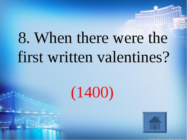 (1400) 8. When there were the first written valentines?