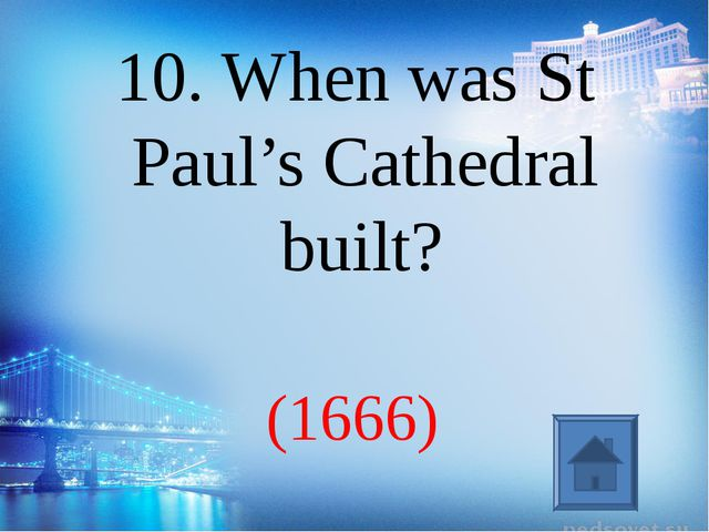 (1666) 10. When was St Paul's Cathedral built?