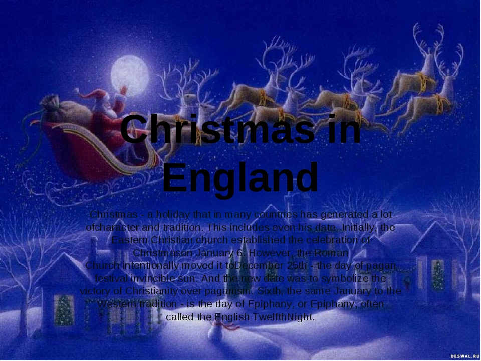 Christmas in England Christmas - a holiday that in many countries has generat...