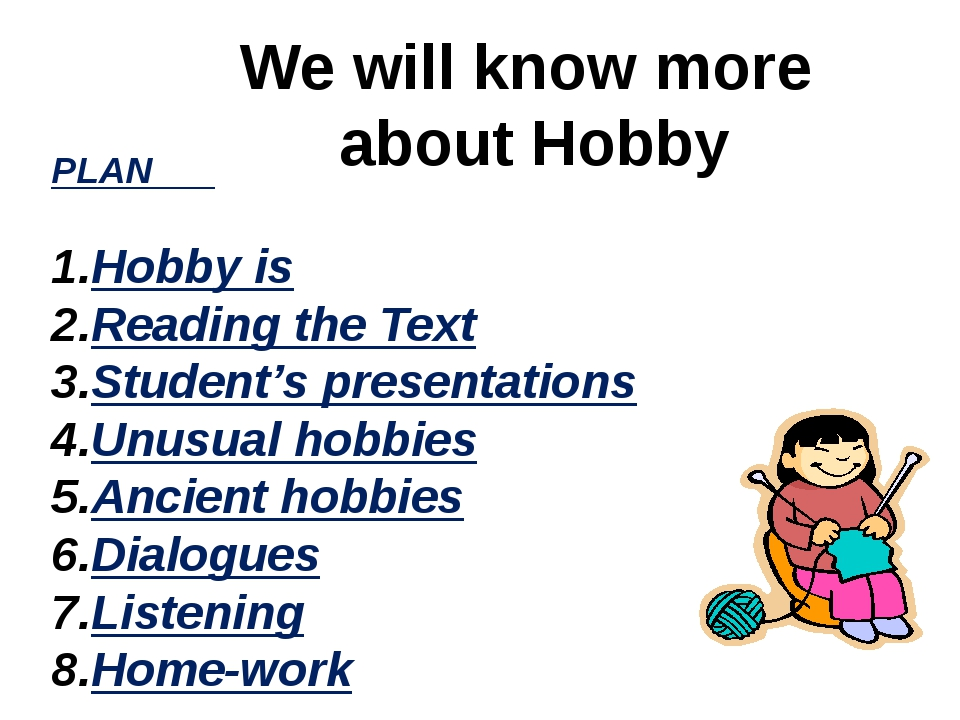 We will know more about Hobby PLAN Hobby is Reading the Text Student's prese...