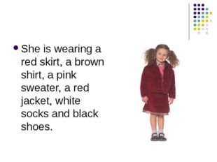 She is wearing a red skirt, a brown shirt, a pink sweater, a red jacket, whit