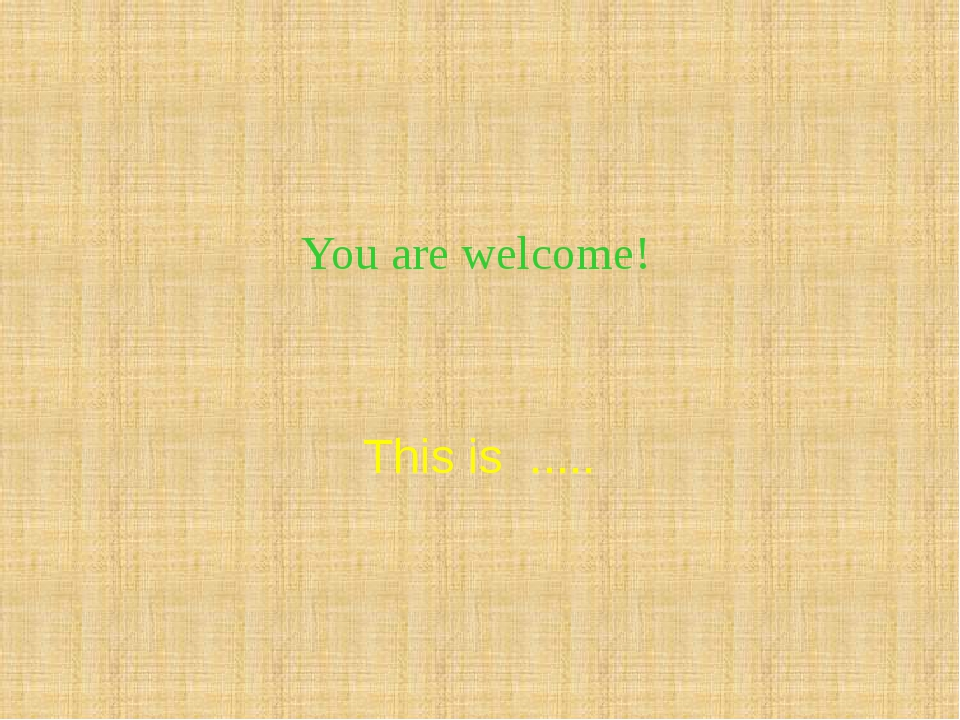 You are welcome! This is .....