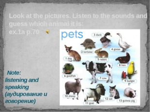 Look at the pictures. Listen to the sounds and guess which animal it is: ex.1