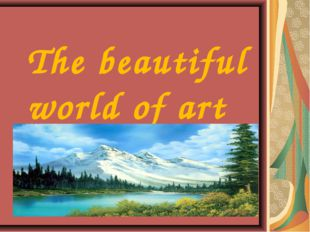 The beautiful world of art