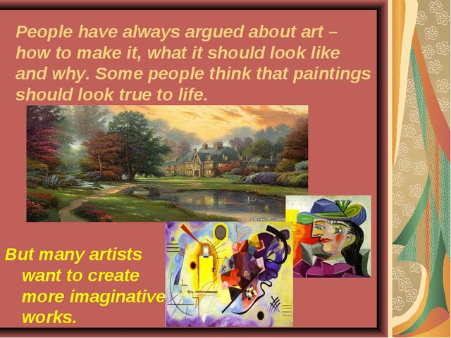 People have always argued about art – how to make it, what it should look lik...