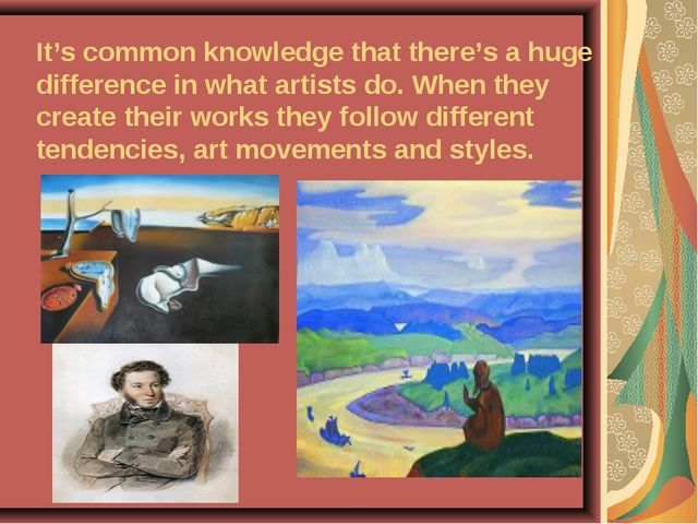 It's common knowledge that there's a huge difference in what artists do. When...