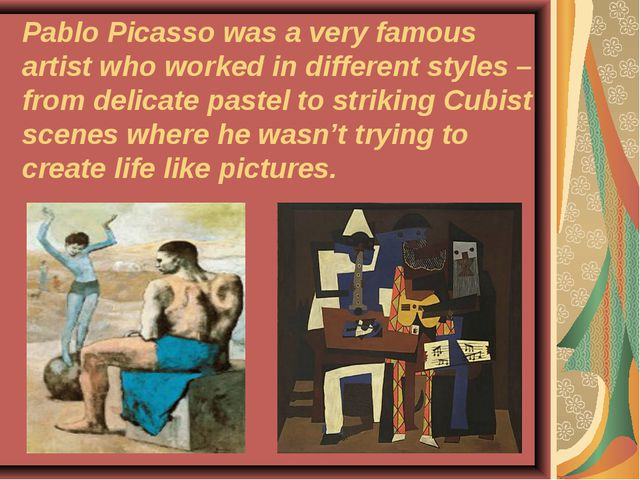 Pablo Picasso was a very famous artist who worked in different styles – from...