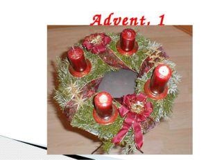 Advent, 1 декабря