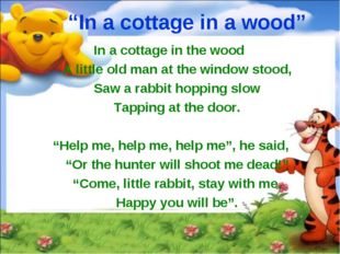 """""""In a cottage in a wood"""" In a cottage in the wood A little old man at the wi"""