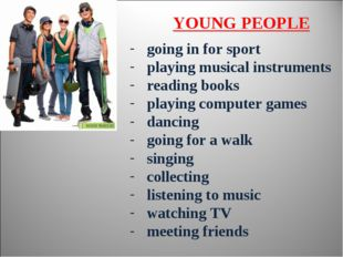YOUNG PEOPLE going in for sport playing musical instruments reading books pla