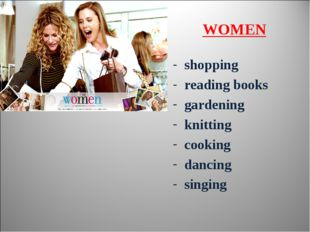 shopping reading books gardening knitting cooking dancing singing WOMEN