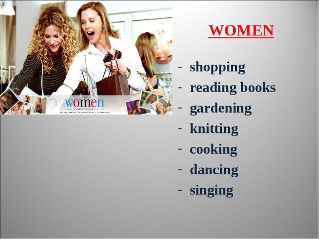 shopping reading books gardening knitting cooking dancing singing WOMEN