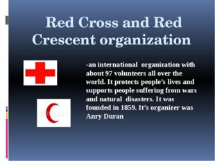 Red Cross and Red Crescent organization -an international organization with
